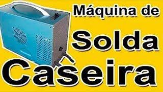 Máquina de Solda caseira, com Trafo de Microondas,