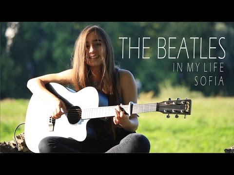 The Beatles - In My Life (Cover by Sofia)