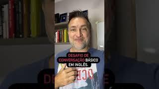 DESAFIO DE CONVERSAÇÃO BÁSICA EM INGLÊS #shorts