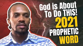 2021 Prophetic Word God iṡ about to do This! Must Watch January 21 | Prophet Chris