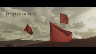 """Banner"" from Desperation Band (OFFICIAL LYRIC VIDEO)"
