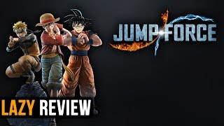 Review Jump Force - Naruto, Goku, Luffy Tak Bisa Menolong Game Ini | Lazy Review