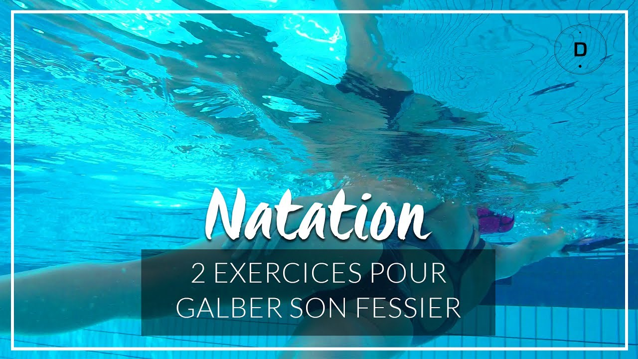 2 exercices de natation pour galber son fessier - YouTube 89cdb944d31