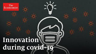 How covid-19 is boosting innovation | The Economist