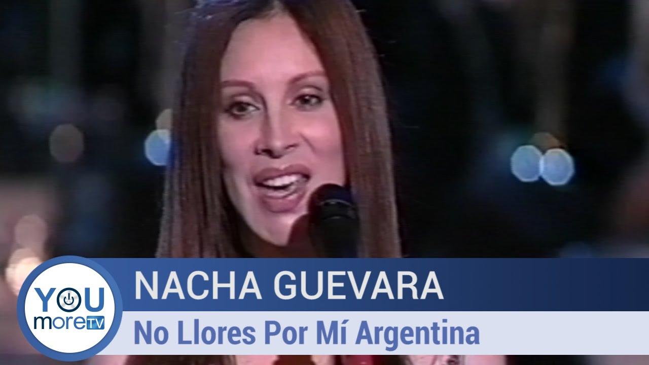 no llores por mi argentina nacha guevara