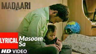MASOOM SA Full Lyrical Video Song    Madaari   Irrfan Khan, Jimmy Shergill   T-Series