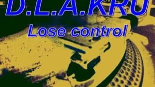 D.L.A.KRU-Lose control