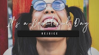 It's a Beautiful Day | Rejoice | 7 October 2020