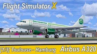 Microsoft Flight Simulator X Teil 1010 Toulouse - Finkenwerder | Germania Airbus A319 | Liongamer1