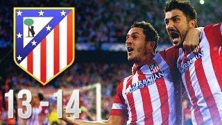 Atletico Madrid | Season 2013 - 2014 | HD