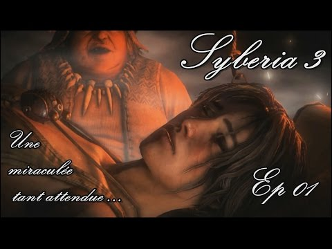 Syberia 3 - Une miraculée tant attendue - Ep 01