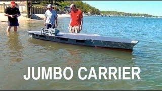 Jumbo R/C Aircraft Carrier: Launching the Behemoth