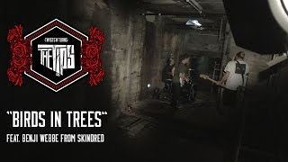 THE TiPS - Birds In Trees feat. Benji Webbe from Skindred (Official Video HD)