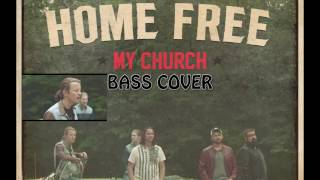Home Free - My Church | Tomi Bass Cover | HD(Next video with my own bass line added to the original one. Write what you think about this type of videos in the comments and if you want me to do another ..., 2016-08-11T11:17:55.000Z)