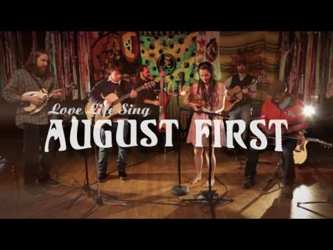 Love Life Sing By August First