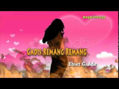 GADIS REMANG REMANG Ebiet G Ade