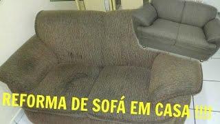 Reforma De Sofá - EM CASA !!!!
