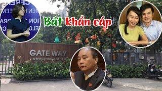 Vụ hs tử vong tại trường Gateway: bắt khẩn cấp con gái rượu TT Nguyễn Xuân Phúc