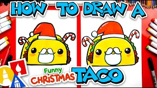 How To Draw A Funny Christmas Taco