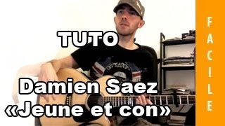 Saez - Jeune et con - TUTO Guitare ( Facile )