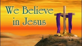 We Believe in Jesus - Lesson 1: The Redeemer