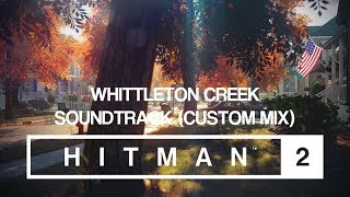 HITMAN 2 Soundtrack - Whittleton Creek (Custom Mix)