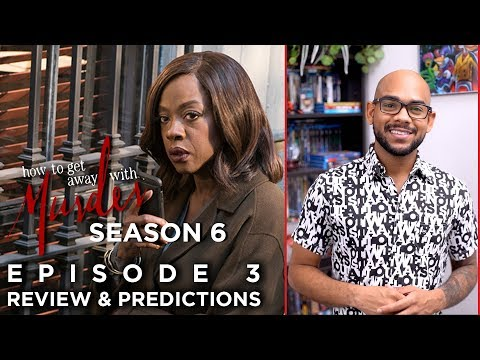 How To Get Away With Murder Season 6 Episode 3   Review & Predictions