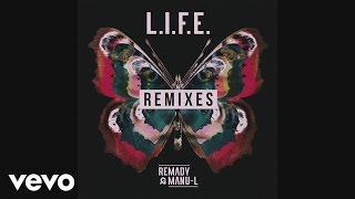 Remady, Manu-L - L.I.F.E.(BEFORE WE GO Remix)