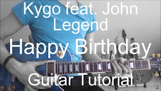 Kygo feat. John Legend: Happy Birthday (GUITAR TUTORIAL/LESSON#225)