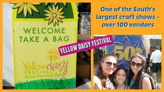Huge Craft Show + Haul l Yellow Daisy Festival l Stone Mountain Park