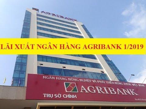 Lãi Suất Ngân Hàng Agribank Mới Nhất Tháng 1/2019