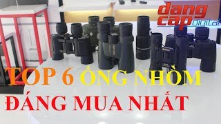 Top 6 chiếc Ống nhòm đáng mua nhất - Dangcapdigital.vn