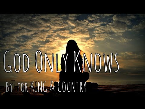 Lyrics of only god knows why