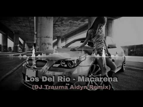 Los Del Rio - Macarena (DJ Aydin Moombahton Remix 2018) OUT NOW!!!!