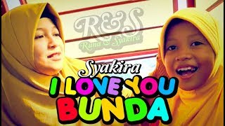 I LOVE YOU BUNDA - Syakira R&S ( official music video )