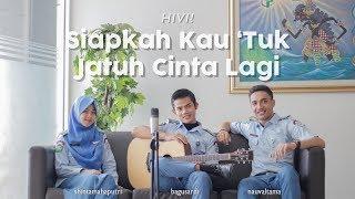 Gambar cover HIVI! - Siapkah Kau 'Tuk Jatuh Cinta Lagi (Cover) Nauval Tama ft. Bagus Ardi & Shinta Mahaputri