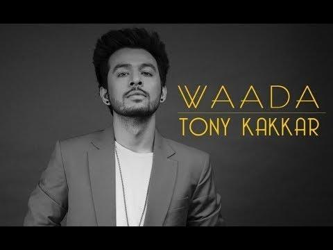 Tony Kakkar - WAADA ft. Nia Sharma...