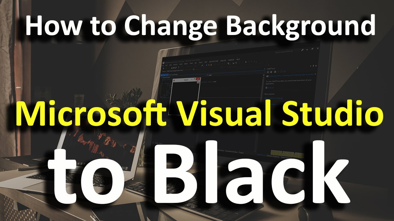 How To Change Background Microsoft Visual Studio To Black