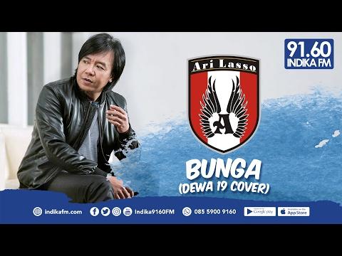 ARI LASSO - BUNGA (DEWA 19 COVER) - INDIKA 9160 FM