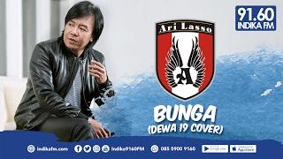 Ari Lasso - Bunga  Dewa 19 Cover  - Indika 9160 Fm