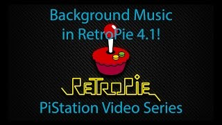 Background Music in RetroPie 4.1 - PiStation Video Series # 3