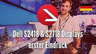 Designer Bildschirme mit Infinity Edge | Dell S2418 & S2718 Displays erster Eindruck