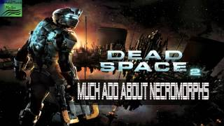 Dead Space 2 Much Ado About Necromorphs