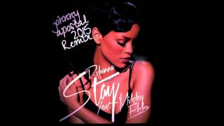 """ STAY "" ( Johnny Apostal 2015 REMIX ) Rihanna Ft. Mikky Ekko"