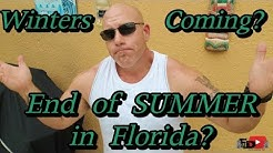 End of Summer in Florida? Winters Coming?