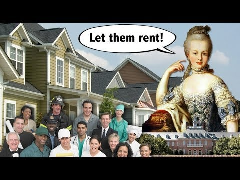 Let Them Rent: Marie Antoinette & Mortgage Market Reform