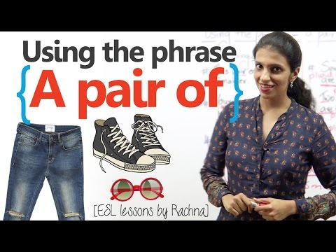 Using the English phrase 'a pair of…..'  in it's singular and plural form (English Grammar Lesson)