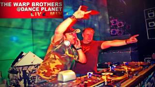 THE WARP BROTHERS - Live_Mix @ Dance Planet [VOL.-1, 2 & 3]