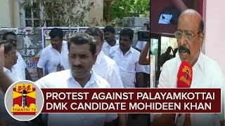 TN Elections 2016 : Protest Against Palayamkottai DMK Candidate Mohideen Khan