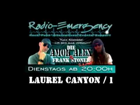 Die Amok Alex & Frank Stoner Show - Laurel Canyon 1 ... u.v.m!